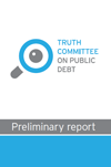 Truth Committee on Public Debt - Preliminary Report